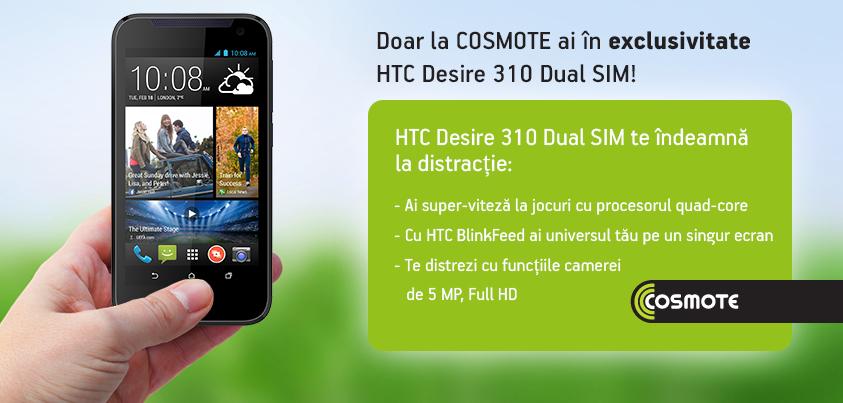 Noutăți Cosmote: HTC Desire 310 dual-sim, noi tarife în