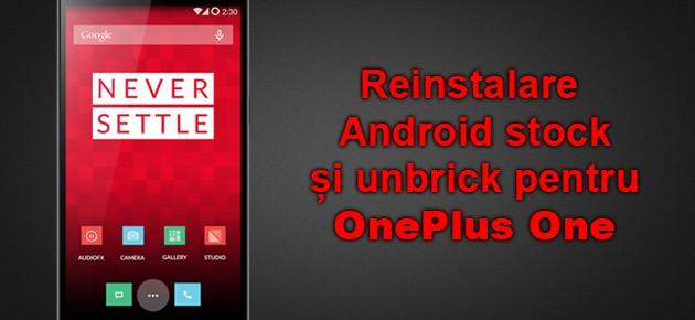 Reinstalare Android stock si unbrick pentru OnePlus One