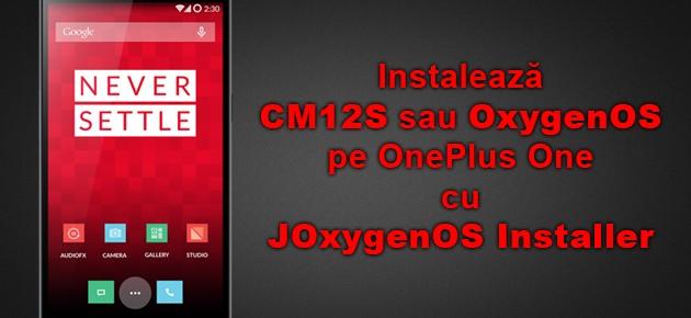 Instaleaza CM12S sau OxygenOS pe OnePlus One cu JOxygenOS Installer