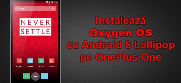 Instaleaza Oxygen OS cu Android 5 Lollipop pe OnePlus One