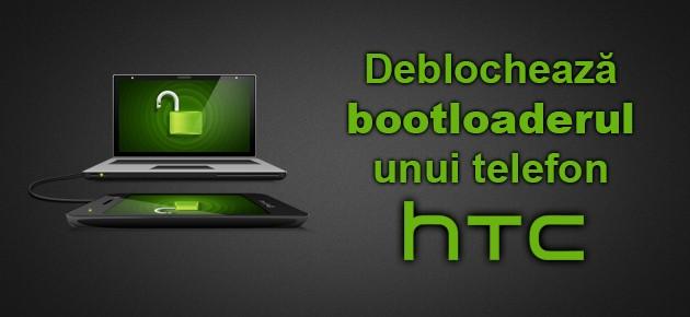 Deblocheaza bootloaderul unui telefon HTC