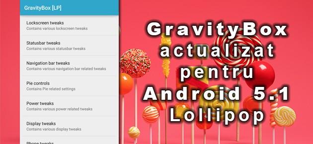 GravityBox actualizat pentru Android 5.1 Lollipop