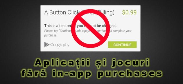 Aplicatii si jocuri fara in-app purchases