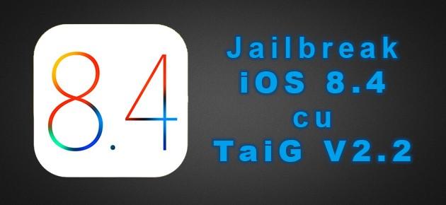 Jailbreak iOS 8.4 cu TaiG V2.2