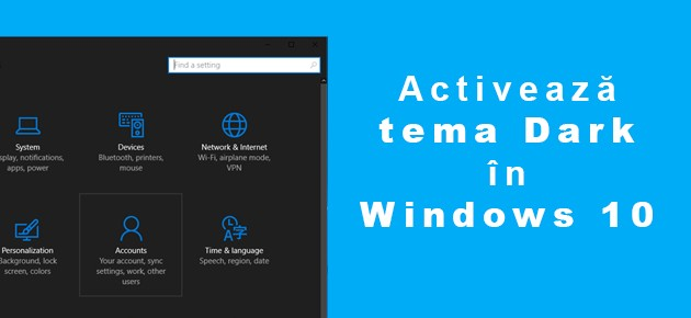 Activeaza tema Dark in Windows 10