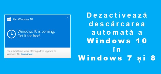 Dezactiveaza descarcarea automata a Windows 10 in Windows 7 si 8