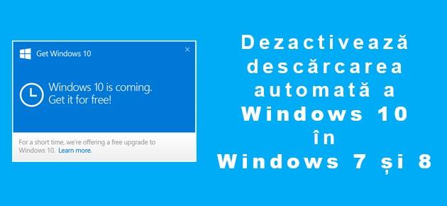 Dezactiveaza descarcarea automata a Windows 10 in Windows 7 si 8