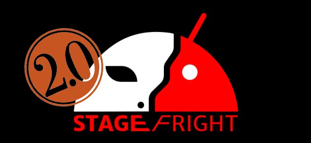 Stagefright 2.0 si 1 miliard de deviceuri vulnerabile