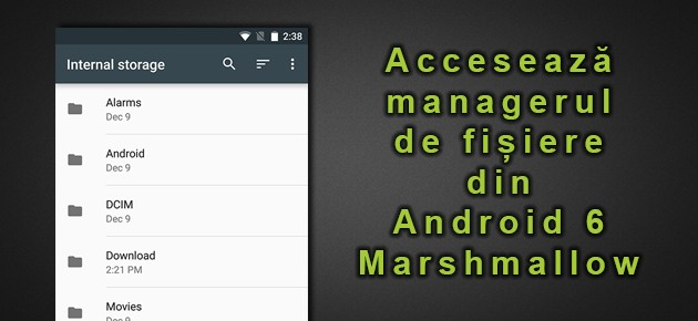 Acceseaza managerul de fisiere din Android 6 Marshmallow