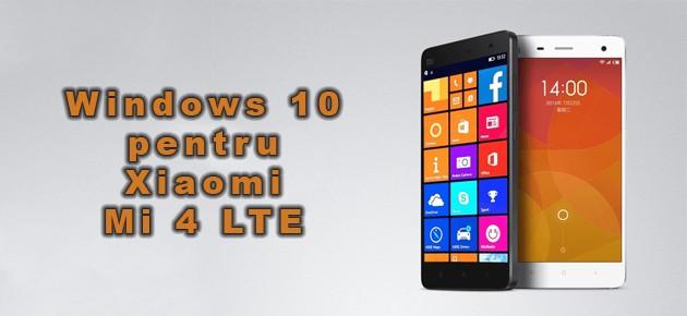 Windows 10 pentru Xiaomi Mi 4 LTE