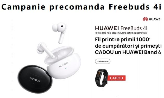 Campanie precomanda casti Huawei Freebuds 4i